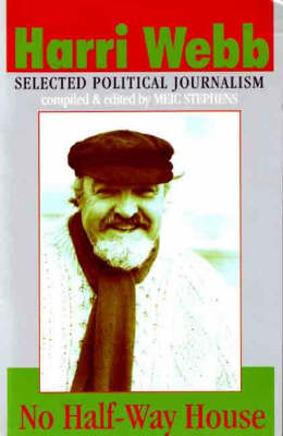 No Halfway House: Selected Political Journalism 1950-1977