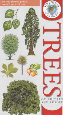 Kingfisher Field Guide to the Trees of Britain and Europe