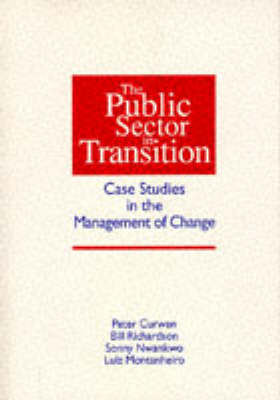 The Public Sector in Transition: Case Studies in the Management of Change