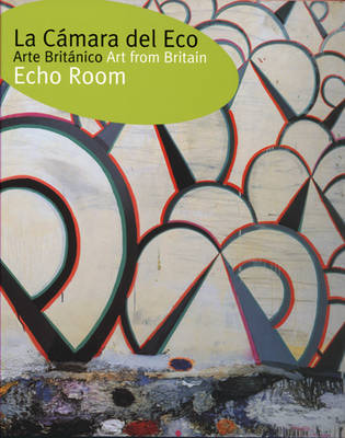 Echo Room: Art from Britain