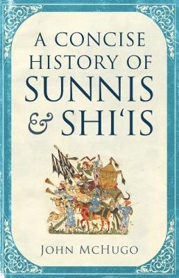A Concise History of Sunnis and Shi`is