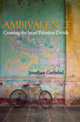 Ambivalence: Crossing the Israel Palestine Divide