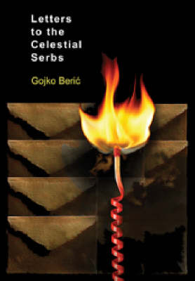 Letters to the Celestial Serbs: Reflections on an Ethnic Conflict