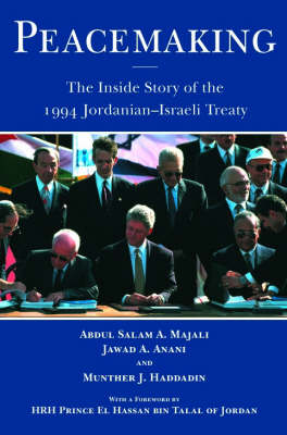 Peacemaking: The Inside Story of the 1994 Jordanian-Israeli Treaty