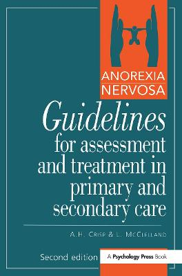 Anorexia Nervosa: Guidelines for Assessment and Treatment in Primary and Secondary Care