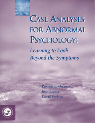 Case Analyses for Abnormal Psychology: Learning to Look Beyond the Symptoms