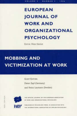 Mobbing and Victimization at Work: A Special Issue of the European Journal of Work and Organizational Psychology: Volume  5, Issue 2