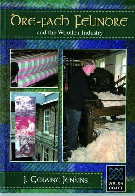 Welsh Crafts: Dre-Fach Felindre and the Woollen Industry