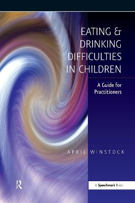 Eating and Drinking Difficulties in Children: A Guide for Practitioners