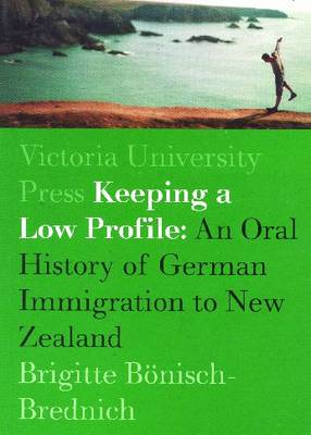 Keeping a Low Profile: An Ethnology of German Immigration to New Zealand