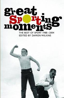 Great Sporting Moments: Best of Sport 1988-2004