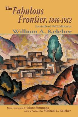 The Fabulous Frontier, 1846-1912