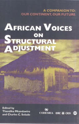 African Voices On Structural Adjustment: A Companion to: Our Continent, Our Future