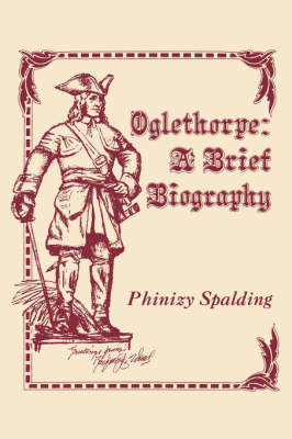 Oglethorpe: A Brief Biography