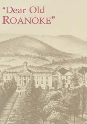 Dear Old Roanoke: A Sesquicentennial Portrait, 1842-1992