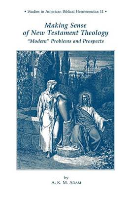 Making Sense of New Testament Theology Modern Problems and Prospects