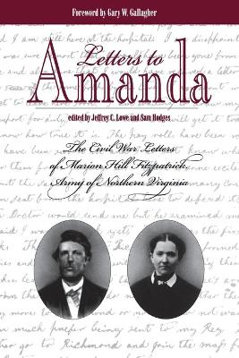 Letters to Amanda: The Civil War Letters of Marionhill Fitzpatrick, Army of Northern