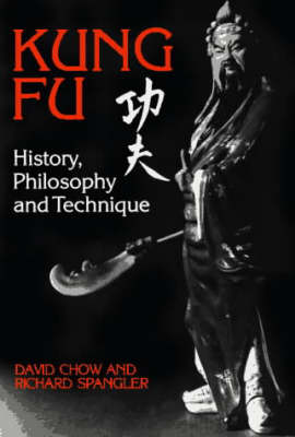 Kung Fu: History, Philosophy and Technique