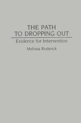 The Path to Dropping Out: Evidence for Intervention