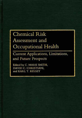 Chemical Risk Assessment and Occupational Health: Current Applications, Limitations and Future Prospects