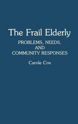 The Frail Elderly: Problems, Needs and Community Responses