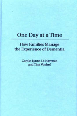 One Day At a Time: How Families Manage the Experience of Dementia