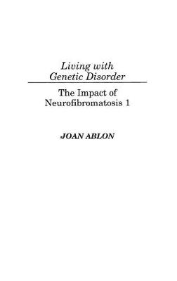 Living with Genetic Disorder: The Impact of Neurofibromatosis 1