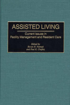 Assisted Living: Current Issues in Facility Management and Resident Care