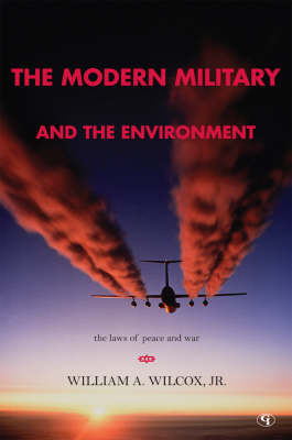 The Modern Military and the Environment: The Laws of Peace and War