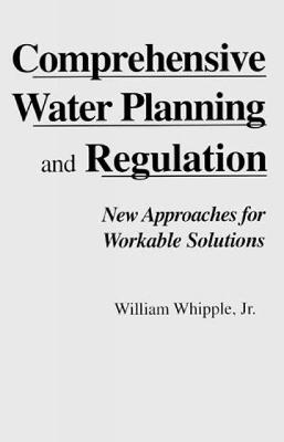 Comprehensive Water Planning Regulation: New Approaches for Workable Solutions