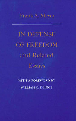 In Defense of Freedom & Related Essays