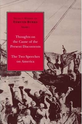 Select Works of Edmund Burke, Volume 1: Thoughts on Present Discontents