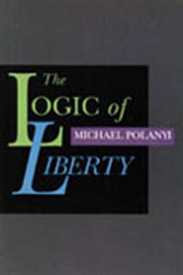 The Logic of Liberty: Reflections and Rejoiners