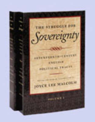 The Struggle for Sovereignty: Seventeenth-Century English Political Tracts: v. 1: James I to the Restoration