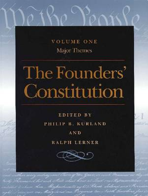 The Founders' Constitution: v. 1: Major Themes