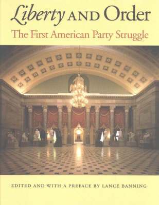 Liberty and Order: The First American Party Struggle