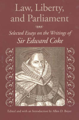 Law, Liberty, & Parliament: Selected Essays on the Writings of Sir Edward Coke