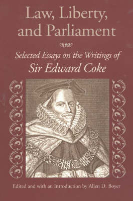Law, Liberty, and Parliament: Selected Essays on the Writings of Sir Edward Coke