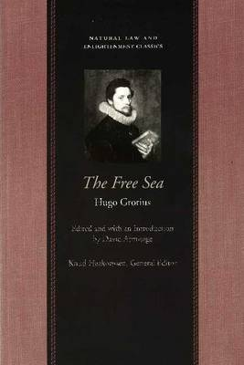 The Free Sea: With William Welwod's Critique and Grotius's Reply