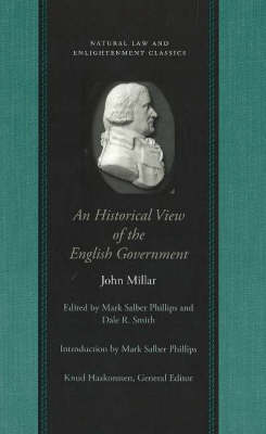An Historical View of the English Government: From the Settlement of the Saxons in Britain to the Revolution in 1688
