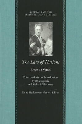 The Law of Nations: Or Principles of the Law of Nature Applied to the Conduct of Nations and Sovereigns