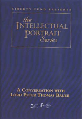 Conversation with Lord Peter Thomas Bauer