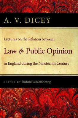 Lectures on the Relation Between Law & Public Opinion: in England During the Nineteenth Century