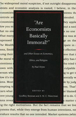 Are Economists Basically Immoral?: And Other Essays on Economics, Ethics and Religion