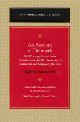 An Account of Denmark: With Francogallia & Some Considerations for the Promoting of Agriculture & Employing the Poor