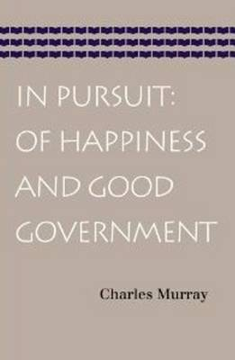 In Pursuit: Of Happiness & Good Government