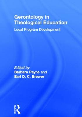 Gerontology in Theological Education: Local Program Development