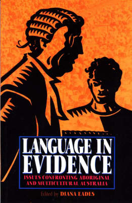 Language in Evidence: Issues Confronting Aboriginal and Multicultural Australia