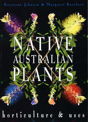 Native Australian Plants: Horticulture and Uses