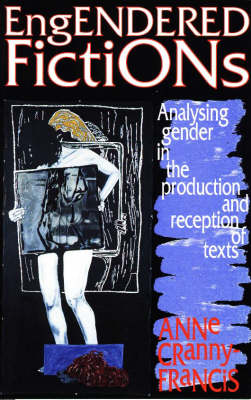 Engendered Fictions: Analysing Gender in the Production and Reception of Texts
